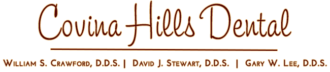Covina Hills Dental  William Crawford, DDS Dave J Stewart, DDS Gary W Lee DDS